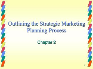Outlining the Strategic Marketing Planning Process