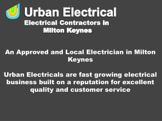 An Approved and Local Electrician in Milton Keynes
