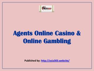 Agents Online Casino & Online Gambling