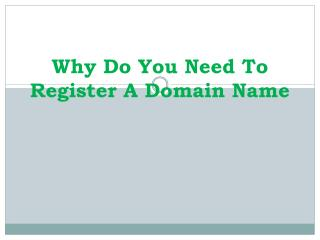 Why Do You Need To Register A Domain Name