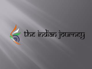 THE INDIAN JOURNEY