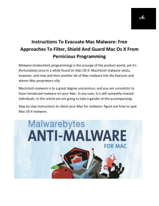 Instructions To Evacuate Mac Malware: Free Approaches To Filter, Shield And Guard Mac Os X From Pernicious Programming