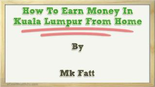 How To Earn Money In Kuala Lumpur From Home