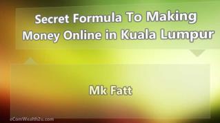 Secret Formula To Making Money Online in Kuala Lumpur