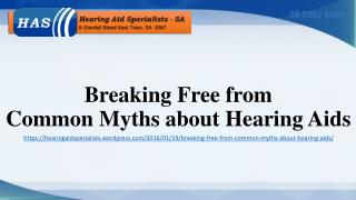 Breaking Free from Common Myths about Hearing Aids
