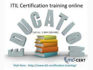 Call :1-844-528-4481 ITIL Foundation Certification Training online