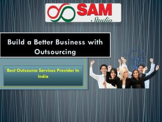 Build a Better Business with Outsourcing- outsource service provider