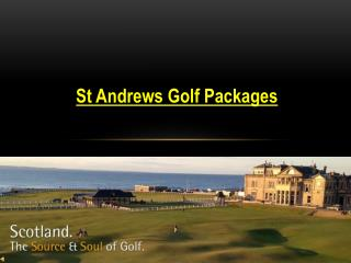 St. Andrews Golf Packages | Play on Finest Golf Courses
