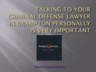 Talking To Your Criminal Defense Lawyer In Brampton Personally Is Very Important