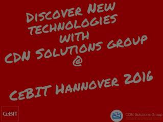 CDN Solutions Group Confirms CeBIT Hannover 2016 Attendance