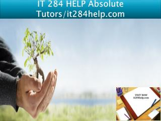 IT 284 HELP Absolute Tutors/it284help.com