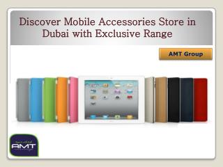 Discover Mobile Accessories Store in Dubai with Exclusive Range