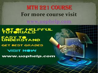 MTH 221  Instant Education/uophelp