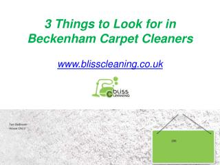 3 Things to Look for in Beckenham Carpet Cleaners - www.blisscleaning.co.uk