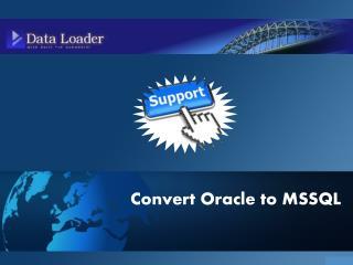 Smart Ways to ConvertOracle to MySQL and MSSQL
