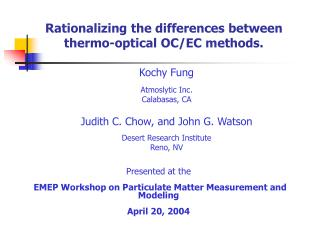 Presented at the  EMEP Workshop on Particulate Matter Measurement and Modeling April 20, 2004