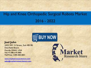 Global Hip and knee Orthopedic Surgical Reobot Market 2016 Forecast to Industry Size, Shares, Strategies, Trends, and Gr
