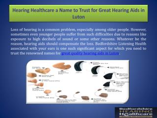 Hearing Healthcare a Name to Trust for Great Hearing Aids in Luton