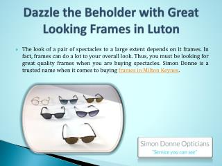 Dazzle the Beholder with Great Looking Frames in Luton
