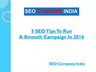 5 SEO Tips To Run A Smooth Campaign In 2016
