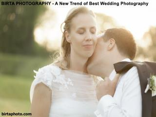 BIRTA PHOTOGRAPHY - A New Trend of Best Wedding Photography