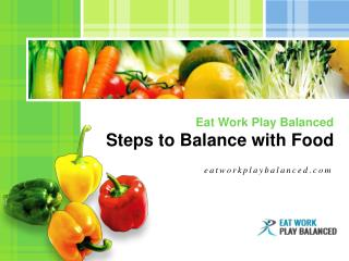 Get Some Tips on How to Balance with Food