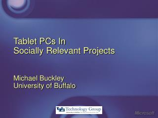 Tablet PCs In Socially Relevant Projects