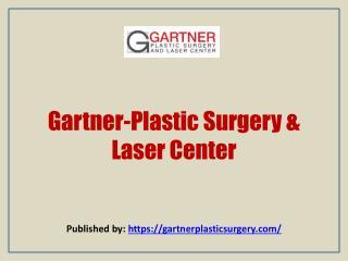 Gartner-Plastic Surgery & Laser Center