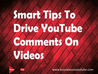 Smart Tips to Drive YouTube Comments on Video
