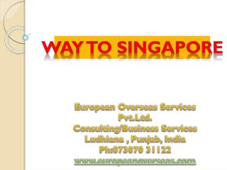 WAY TO SINGAPORE | EUROPEANOVERSEAS