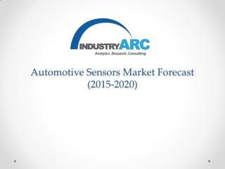 Automotive Sensors Market: Analysis, Trends, Size and Forecast till 2020
