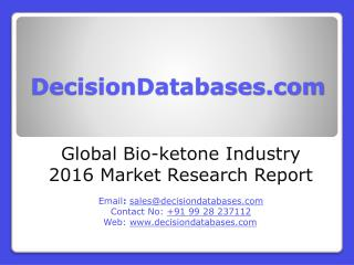 Global Bio-ketone Industry- Size, Share and Market Forecasts 2020