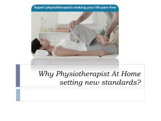 Why Physiotherapist At Home setting new standards?