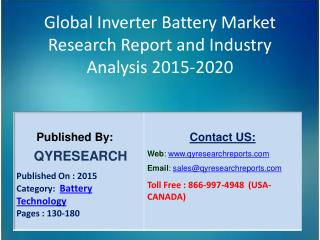 Global Inverter Battery Market 2015 Industry Analysis, Research, Trends, Growth and Forecasts