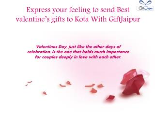 Express your feeling to send Best valentine's gifts to Kota With GiftJaipur