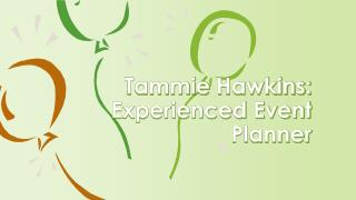 Tammie Hawkins: Experienced Event Planner