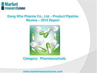 Dong Wha Pharma Co., Ltd. - Product Pipeline Review Report