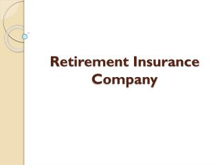 Retirement Insurance Company