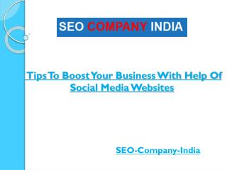 Excellent Tips To Boost Your Business With Help Of Social Media Websites