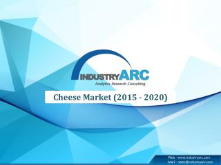 Cheese Market Offers Analytical Insights of This Highly Dynamic Market
