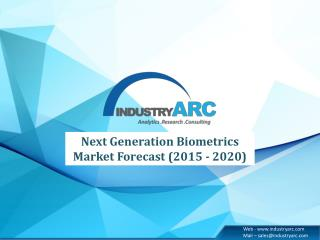 Next Generation Biometrics Market Analysis: Strategies and Opportunities - Forecast | 2020