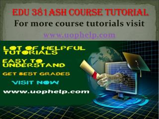 EDU 381 ASH Academic Coach/uophelp