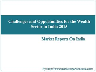 Challenges and Opportunities for the Wealth Sector in India 2015