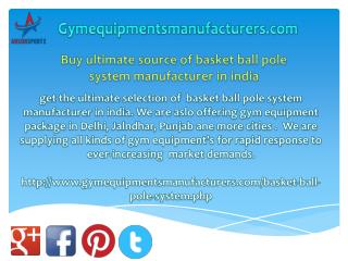 Buy ultimate source of basket ball pole system manufacturer in india