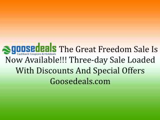 The Great Freedom Sale Is Now Available!!! Three-day Sale Loaded With Discounts And Special Offers  Goosedeals.com