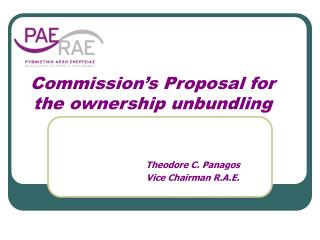 Commission's Proposal for the ownership unbundling