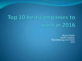 Top 10 best companies to work in 2016