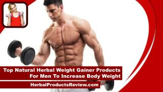 Top Natural Herbal Weight Gainer Products For Men To Increase Body Weight