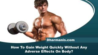 How To Gain Weight Quickly Without Any Adverse Effects On Body?