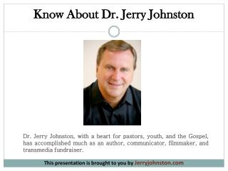 Know About Dr. Jerry Johnston